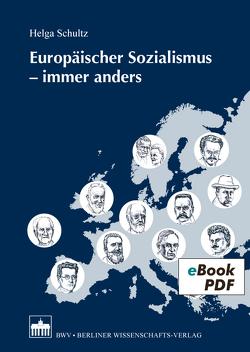 Europäischer Sozialismus – immer anders von Himmelsbach,  Robert, Himmelsbach,  Tilo, Schultz,  Helga