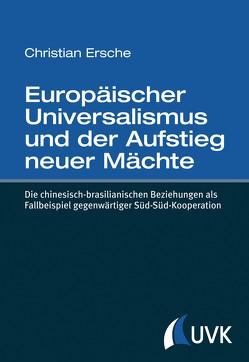 Europäischer Universalismus und der Aufstieg neuer Mächte von Ersche,  Christian