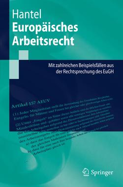 Europäisches Arbeitsrecht von Hantel,  Peter