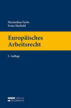 Europäisches Arbeitsrecht von Fuchs,  Maximilian, Marhold,  Franz