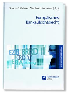 Europäisches Bankaufsichtsrecht von Grieser,  Simon G, Heemann,  Manfred