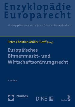 Europäisches Binnenmarkt- und Wirtschaftsordnungsrecht von Müller-Graff,  Peter Christian