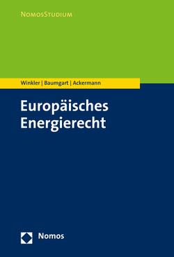 Europäisches Energierecht von Ackermann,  Thomas, Baumgart,  Max, Winkler,  Daniela