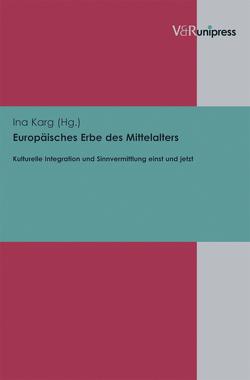 Europäisches Erbe des Mittelalters von Karg,  Ina