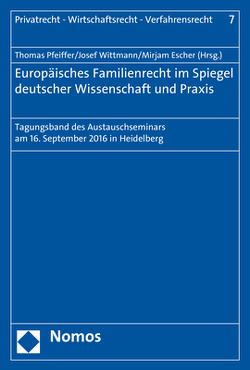 Europäisches Familienrecht im Spiegel deutscher Wissenschaft und Praxis von Escher,  Mirjam, Pfeiffer,  Thomas, Wittmann,  Josef
