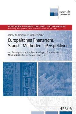 Europäisches Finanzrecht: Stand – Methoden – Perspektiven von Kube,  Hanno, Reimer,  Ekkehart