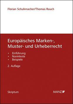 Europäisches Marken-, Muster- und Urheberrecht von Rauch,  Thomas, Schuhmacher,  Florian