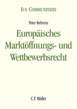 Europäisches Marktöffnungs- und Wettbewerbsrecht von Behrens,  Peter