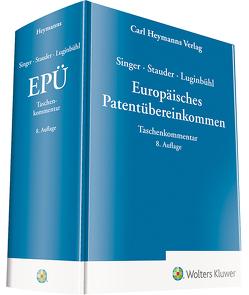 Europäisches Patentübereinkommen EPÜ von Luginbühl,  Stefan, Singer,  Margarete, Stauder,  Dieter