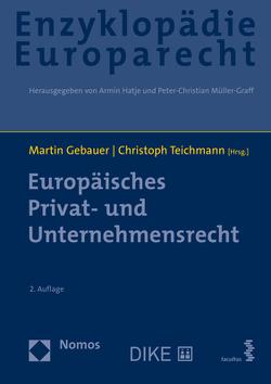 Europäisches Privat- und Unternehmensrecht von Gebauer,  Martin, Hatje,  Armin, Müller-Graff,  Peter Christian, Teichmann,  Christoph, Terhechte,  Jörg Philipp