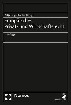 Europäisches Privat- und Wirtschaftsrecht von Langenbucher,  Katja