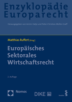 Europäisches Sektorales Wirtschaftsrecht von Hatje,  Armin, Müller-Graff,  Peter Christian, Ruffert,  Matthias