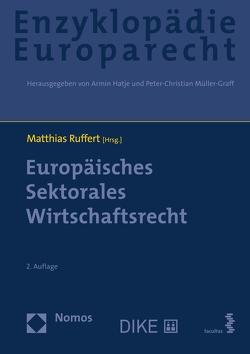 Europäisches Sektorales Wirtschaftsrecht von Hatje,  Armin, Müller-Graff,  Peter Christian, Ruffert,  Matthias, Terhechte,  Jörg Philipp