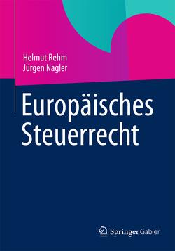 Europäisches Steuerrecht von Nagler,  Jürgen, Rehm,  Helmut