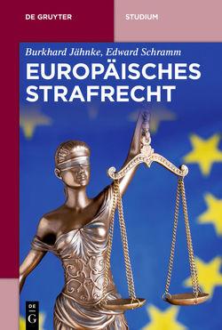Europäisches Strafrecht von Jähnke,  Burkhard, Schramm,  Edward
