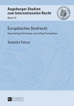 Europäisches Strafrecht von Petrus,  Szabolcs