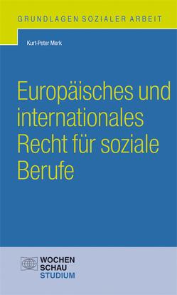 Europäisches und internationales Recht für soziale Berufe von Merk,  Kurt-Peter