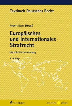 Europäisches und Internationales Strafrecht von Esser,  Robert