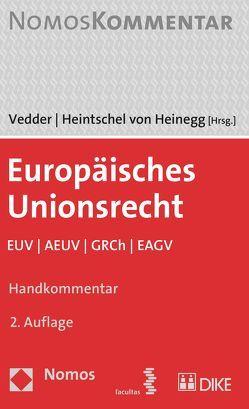 Europäisches Unionsrecht EUV / AEUV / Grundrechte-Charta von Heintschel von Heinegg,  Wolff, Vedder,  Christoph
