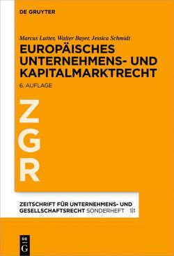 Europäisches Unternehmens- und Kapitalmarktrecht von Bayer,  Walter, Lutter,  Marcus, Schmidt,  Jessica