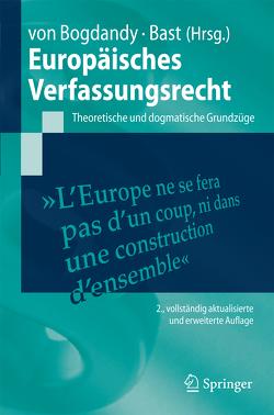 Europäisches Verfassungsrecht von Bast,  Jürgen, Bogdandy,  Armin