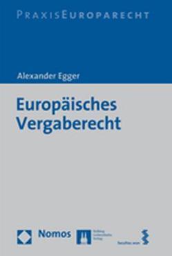 Europäisches Vergaberecht von Egger,  Alexander
