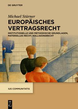 Europäisches Vertragsrecht von Stürner,  Michael