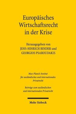 Europäisches Privat- und Wirtschaftsrecht in der Krise von Binder,  Jens-Hinrich, Psaroudakis,  Georgios