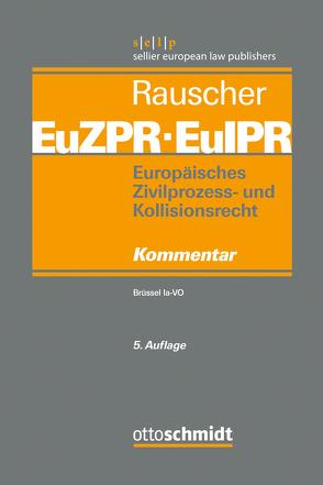 Europäisches Zivilprozess- und Kollisionsrecht EuZPR/EuIPR, Band I von Leible,  Stefan, Mankowski,  Peter, Pabst,  Steffen, Rauscher,  Thomas, Staudinger,  Ansgar
