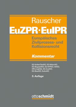 Europäisches Zivilprozess- und Kollisionsrecht EuZPR/EuIPR, Band II von Rauscher,  Thomas