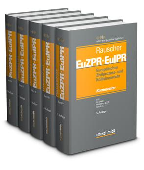 Europäisches Zivilprozess- und Kollisionsrecht EuZPR/EuIPR, Band I / Europäisches Zivilprozess- und Kollisionsrecht EuZPR/EuIPR, Bände I-V, Pflichtfortsetzung von Rauscher,  Thomas