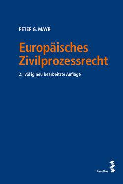 Europäisches Zivilprozessrecht von Mayr,  Peter G.