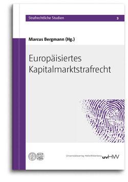Europäisiertes Kapitalmarktstrafrecht von Bergmann,  Marcus