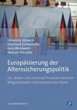 Europäisierung der Alterssicherungspolitik von Eichenhofer,  Eberhard, Varwick,  Johannes, Wäschle,  Manuel, Windwehr,  Jana