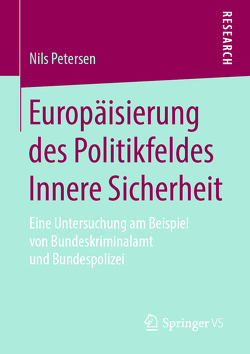 Europäisierung des Politikfeldes Innere Sicherheit von Petersen,  Nils