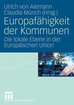 Europafähigkeit der Kommunen von Alemann,  Ulrich, Münch,  Claudia