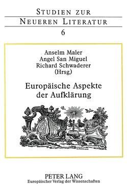 Europäische Aspekte der Aufklärung von Maler,  Anselm, San Miguel,  Ángel, Schwaderer,  Richard