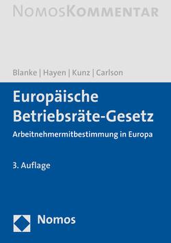 Europäische Betriebsräte-Gesetz von Blanke,  Thomas, Carlson,  LL.M.,  Sandra Birte, Hayen,  Ralf-Peter, Kunz,  Olaf