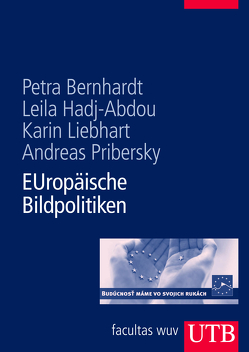 Europäische Bildpolitiken von Bernhardt,  Petra, Hadji-Abdou,  Leila, Liebhart,  Karin, Pribersky,  Andreas