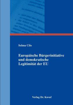 Europäische Bürgerinitiative und demokratische Legitimität der EU von Cilo,  Selma