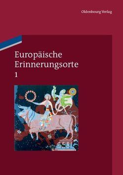 Europäische Erinnerungsorte / Mythen und Grundbegriffe des europäischen Selbstverständnisses von Boer,  Pim den, Duchhardt,  Heinz, Kreis,  Georg, Schmale,  Wolfgang