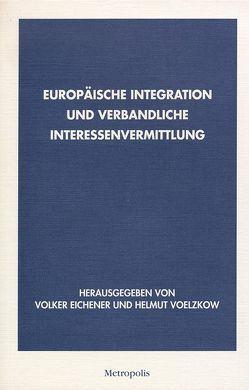 Europäische Integration und verbandliche Interessenvermittlung von Eichener,  Volker, Voelzkow,  Helmut