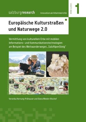 Europäische Kulturstraßen und Naturwege 2.0 von Hornung-Prähauser,  Veronika, Wieden-Bischof,  Diana
