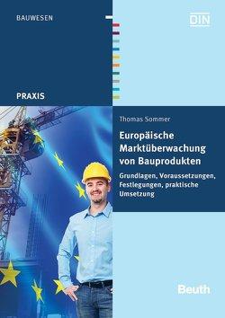 Europäische Marktüberwachung von Bauprodukten von Sommer,  Thomas