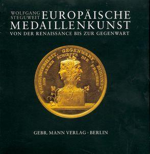 Europäische Medaillenkunst von der Renaissance bis zur Gegenwart von Steguweit,  Wolfgang