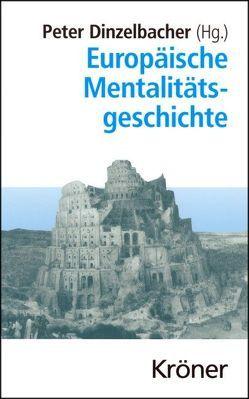 Europäische Mentalitätsgeschichte von Dinzelbacher,  Peter