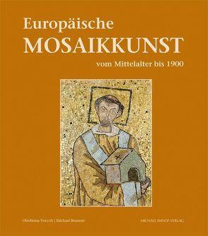 Europäische Mosaikkunst vom Mittelalter bis 1900 von Brunner,  Michael, Voccoli,  Ottobrina