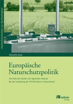 Europäische Naturschutzpolitik von Sauer,  Alexandra