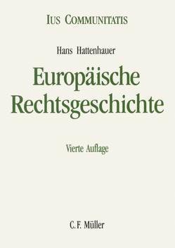 Europäische Rechtsgeschichte von Hattenhauer,  Hans