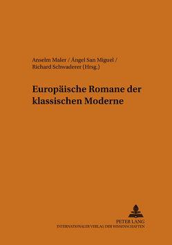 Europäische Romane der klassischen Moderne von Maler,  Anselm, San Miguel,  Ángel, Schwaderer,  Richard